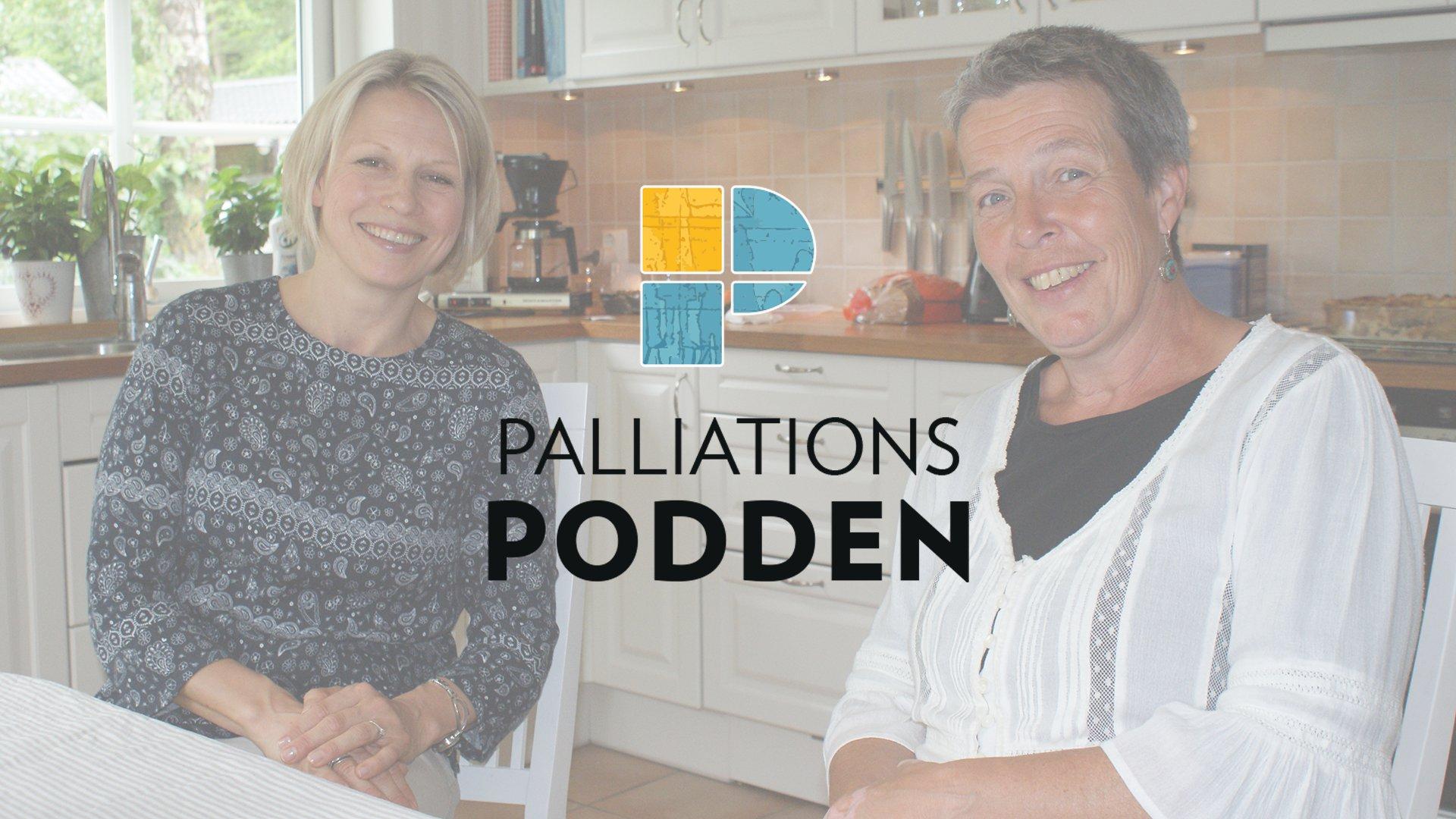 Palliationspodden Avsnitt 4 – Så lyckas vi med den palliativa vården Del 2