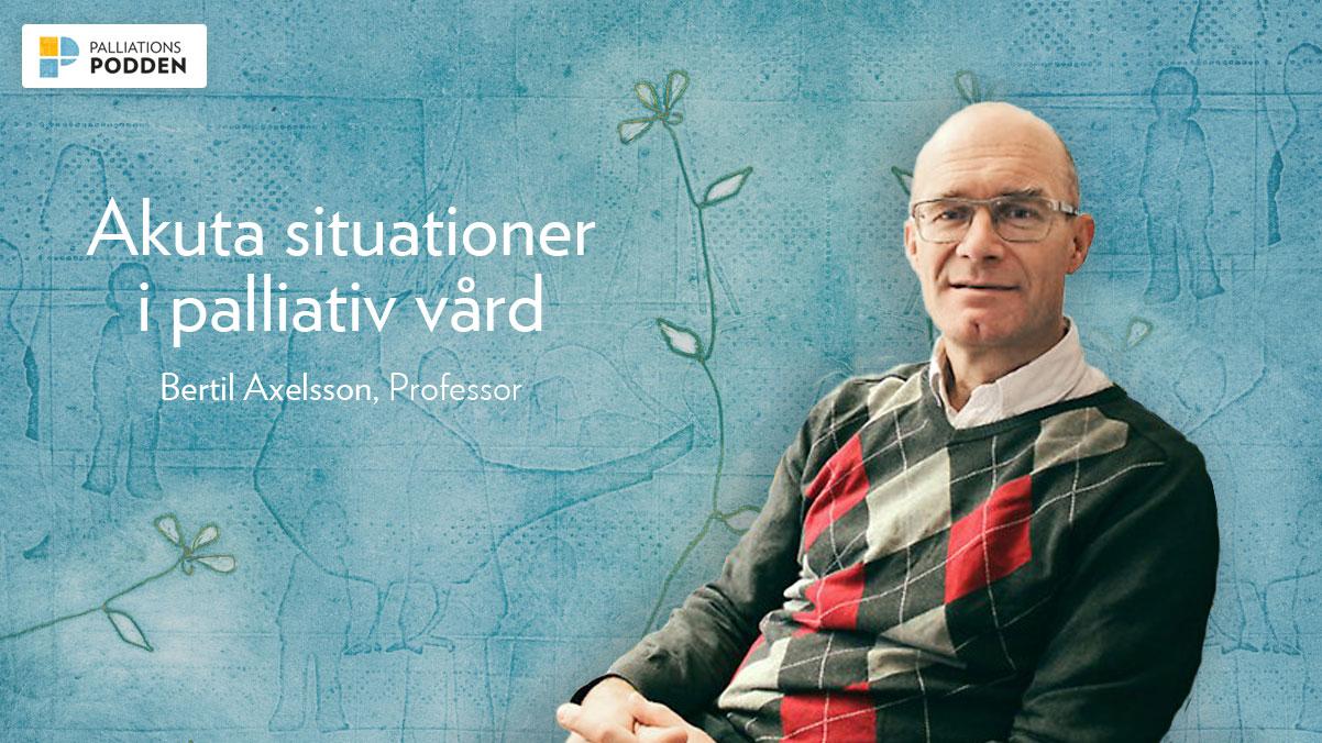 Palliationspodden avsnitt 7: Akuta situationer i palliativ vård del 1 med Bertil Axelsson